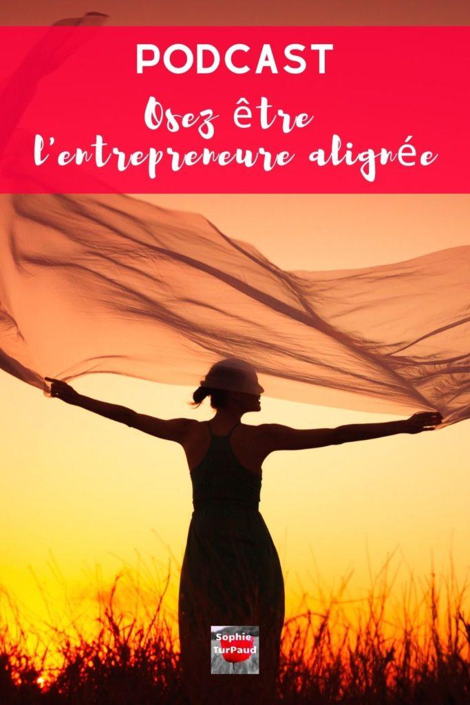 PODCAST Osez être l'entrepreneure alignée avec vos valeurs et aspirations via @sophieturpaud