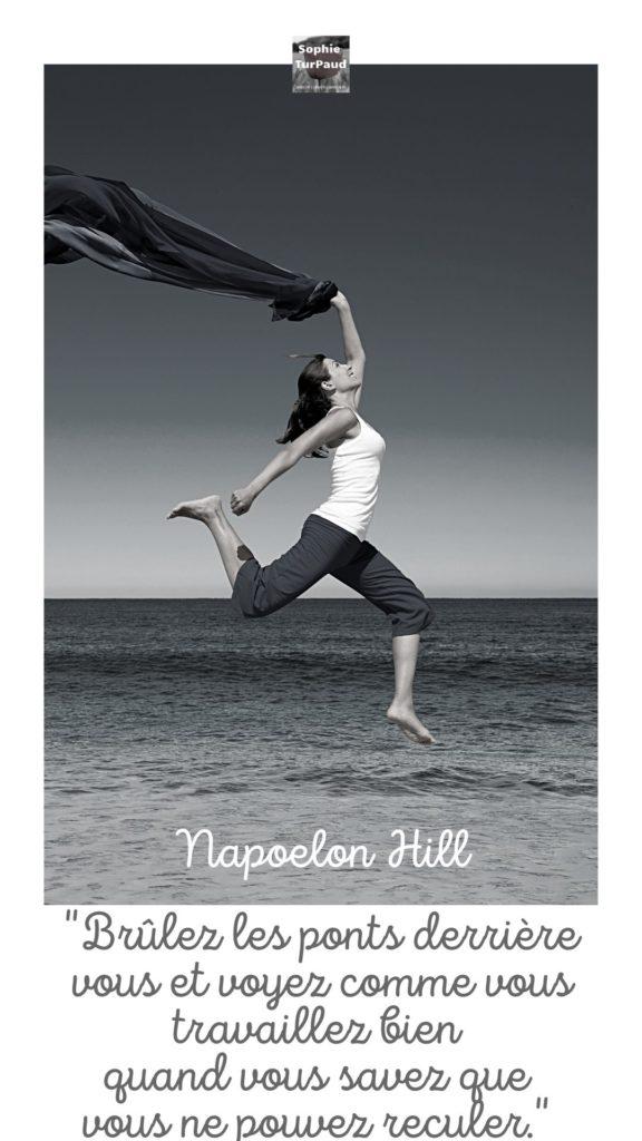 Citation Napoleon Hill bruler les ponts derriere vous via @sophieturpaud